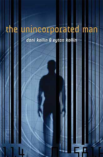 The Unincorporated Man by Dani Kollin and Eytan Kollin Nominated for Prometheus Award
